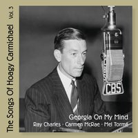 Georgia On My Mind - The Songs of Hoagy Carmichael, Vol. 3 — сборник