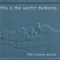 This Is The Winter Darkness — The Insane Picnic