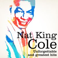 Nat King Cole : Unforgettable and Greatest Hits — Nat King Cole