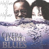 Over and Under Blues — Heffner and Hefner