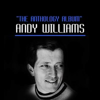 The Anthology Album — Andy Williams