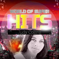 World of Super Hits — Judy Collins