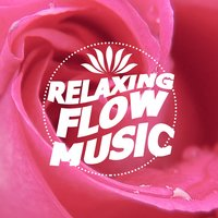 Relaxing Flow Music — Yoga, Yoga Tribe, Relaxation, Relaxation|Yoga|Yoga Tribe
