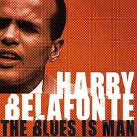 The Blues Is Man — Harry Belafonte, Roy Eldridge
