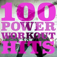 100 Power Workout Hits — Running Workout Music, Power Workout, Running Songs Workout Music Club, Power Workout|Running Songs Workout Music Club|Running Workout Music
