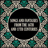 Songs and Fantasies from the 16th and 17th Centuries — English Consort of Viols