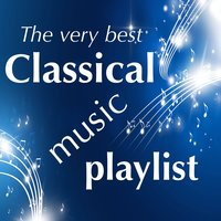 The Very Best Classical Music Playlist — сборник