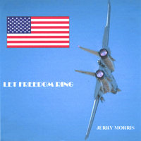 Let Freedom Ring — Jerry Morris