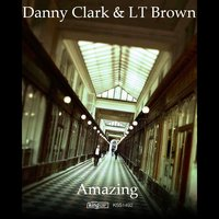 Amazing — Danny Clark, LT Brown