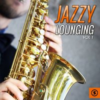 Jazzy Lounging, Vol. 1 — сборник
