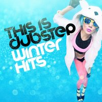 This Is Dubstep: Winter Hits — сборник
