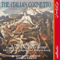 The Italian 16th Century Cornetto — Doron David Sherwin, Andrea Marcon