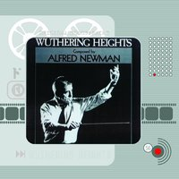 Wuthering Heights — Alfred Newman