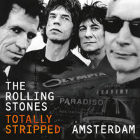 Totally Stripped -  Amsterdam — The Rolling Stones