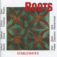 Stablemates — Don Pullen, Roots, Chico Freeman, Sam Rivers, Nathan Davis, Santi Debriano