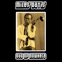 Out of Nowhere — Miles Davis