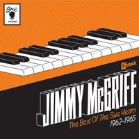 The Best Of The Sue Years 1962-1965 — Jimmy McGriff