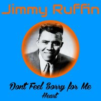 Don't Feel Sorry for Me — Jimmy Ruffin