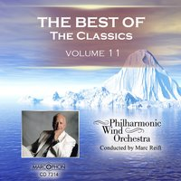 The Best of The Classics Volume 11 — Philharmonic Wind Orchestra & Marc Reift