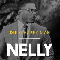 Die a Happy Man — Nelly