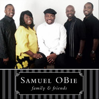 Family & Friends — Samuel Obie
