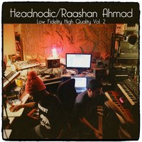 Raashan Ahmad / Headnodic - Low Fidelity High Quality, Vol. 2 — Raashan Ahmad, Headnodic