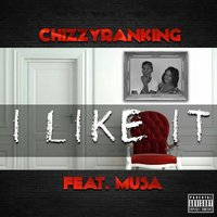I Like It — Musa, Chizzy Ranking
