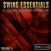 Swing Essentials  Vol 8 - Les Brown And His Band Of Renoun — Les Brown