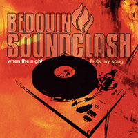 When The Night Feels My Song — Bedouin Soundclash