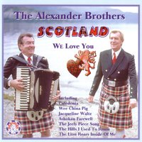 Scotland We Love You — The Alexander Brothers