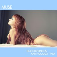 Muse: Electronica Anthology, Vol. 10 — сборник
