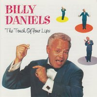 The Touch of Your Lips — Billy Daniels