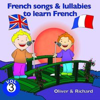 French Songs and Lullabies to Learn French, Vol. 3 — Oliver, Richard