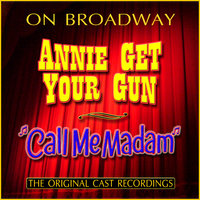 On Broadway: Annie Get Your Gun / Call Me Madam — сборник