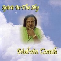 Spirit in the Sky — Melvin Couch & Co.