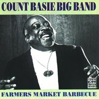 Farmer's Market Barbecue — Count Basie