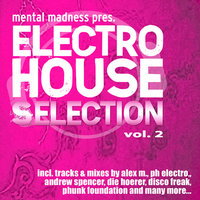 Mental Madness pres. Electro House Selection Vol. 2 — сборник