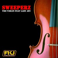 The Violin — Sweeperz, Lady Jey