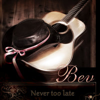 Never Too Late — Bev. Arnold