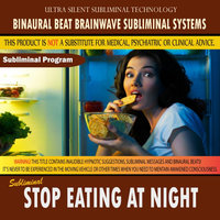Stop Eating At Night — Binaural Beat Brainwave Subliminal Systems