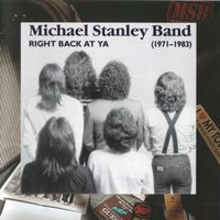 Right Back at Ya: 1971-1983 — Michael Stanley Band
