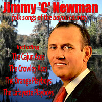 Folk Songs of the Bayou Country — Jimmy C Newman