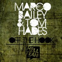 Off the Hook — Marco Bailey & Tom Hades
