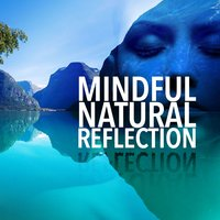 Mindful Natural Reflection — Outside Broadcast Recordings, Sonidos de la Naturaleza Relajacion, Sounds of Nature White Noise for Mindfulness Meditation and Relaxation, Sonidos de la naturaleza Relajacion|Sounds of Nature White Noise for Mindfulness Meditation and Relaxation