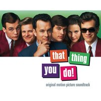 That Thing You Do! Original Motion Picture Soundtrack — саундтрек