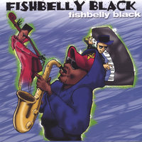 Fishbelly Black — Fishbelly Black