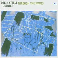 Through The Waves — Colin Steele