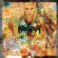 Deconstructed — Kesha
