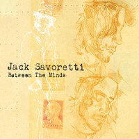 Between The Minds — Jack Savoretti