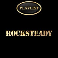 Rocksteady Playlist — сборник